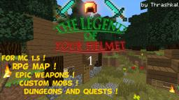 ~THE LEGEND OF YOUR HELMET 1~ (outdated) Minecraft