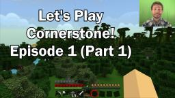 Let's Play Cornerstone Server!!! Episode 1 (Part 1): Introductions Minecraft Blog Post