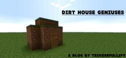 Dirt-House Geniuses Minecraft Blog Post