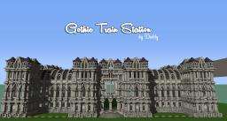 Gothic Series - Gothic Train Station Minecraft Map & Project