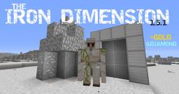 The Iron Dimension (1.5.1) +Gold & Diamond! [NOW MULTIPLAYER COMPATIBLE] Minecraft Mod
