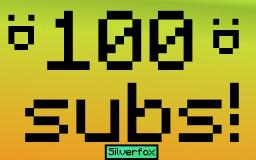 100 Subs! :D Thanks to all my subscribers!