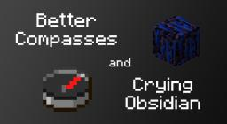 [IDEA] Better Compasses and Crying Obsidian