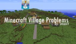 Minecraft Village Problems