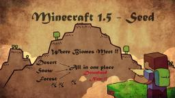 Where Biomes Meet- 1.5 Seed Minecraft Map & Project
