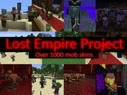 Lost Empire Project - Over 1000+ Mob skins Minecraft Texture Pack