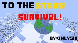 To The Stars! SURVIVAL ~v0.1~ [1.5.1] Minecraft Map & Project