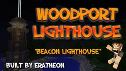 Woodport Beacon Lighthouse Minecraft Map & Project