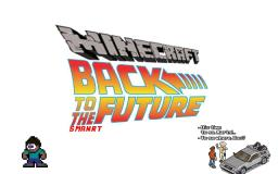 Minecraft Back To The Future Minecraft Blog Post