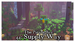 Pirate Bay #44: Supply Way Minecraft Map & Project