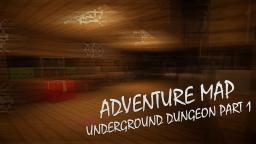 Adventure map! Underground Dungeon PART 1 Minecraft Map & Project