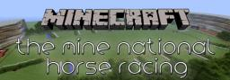 The Mine National (Horse Racing Map) [13w16a+] Minecraft Map & Project