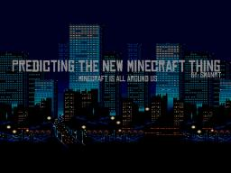 Predicting The New Minecraft Thing