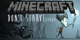 Don't Starve Texture Pack (64x64) V4.0 (Now a resource pack!)
