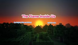 The Flame Inside Us Minecraft Blog Post