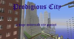 [Huge] Prodigious City Minecraft Project