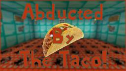 Abducted by the Taco!   #1   W/iGleeson & ChrisNinjaPirate Minecraft Blog Post