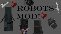 UPDATED {1.5.2} {FORGE} {SMP/SP} Minecraft Mod: ROBOTS MOD!! OVER 30 NEW ITEMS, FIGHT EVIL WITH RAYGUNS, POWER SWORDS!