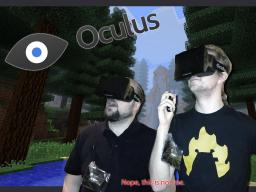 The Oculus Rift - To make Minecraft even better Minecraft