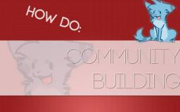 How do: Community Building (Servers) Minecraft Blog
