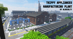 Trippy Appliances Manufacturing Plant - Greenfield Project Minecraft Map & Project