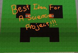 Best Idea For A Science Project Minecraft Map & Project