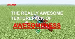 The Really Awesome Texturepack Of Awesomeness