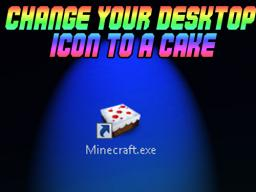 Change your minecraft desktop icon to a cake! and more!