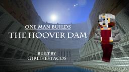 One Man Builds: The Hoover Dam Minecraft Map & Project