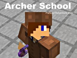 Archer School- Parkour/Adventure Map Minecraft Map & Project
