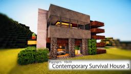 Pigonge's Contemporary Survival House 3 (10x10)