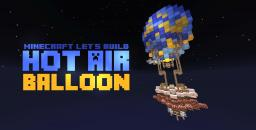 Minecraft Let's Build: Hot Air Balloon Minecraft Map & Project