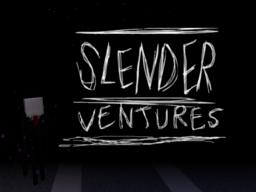 SlenderVentures [UPDATED] Minecraft Map & Project