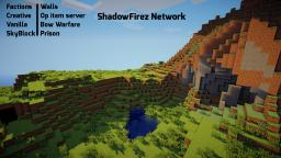 ShadowFirez factions, Pvp, Hunger Games-**JOIN TODAY** Minecraft Server