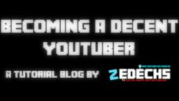 How To Be A Decent Youtuber Minecraft Blog Post