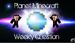 PMC Weekly Question #1