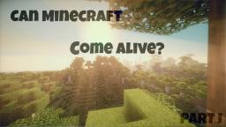 Can Minecraft Come Alive? (short story) ~Mojo Minecraft