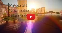 Minecraft Cineatic: Leucome Minecraft Blog Post