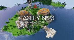 Atllas Corporation - Research Facility N°23 Minecraft Map & Project