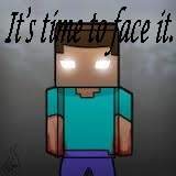 It's time to face it - Herobrine Minecraft Blog