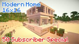 16x16 Modern House [50 Subscriber Special]