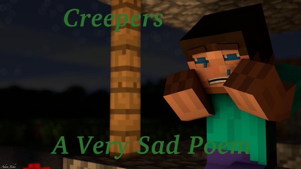 Creepers - A sad Minecraft Poem, the 6th Poem Minecraft Blog
