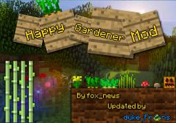 Happy Gardener [DISCONTINUED] Minecraft Mod