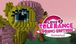Love and Tolerance: Spring Edition Animated!!! 1.5.2 and 1.6