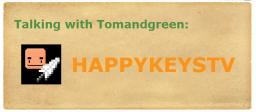 Talking with Tom: Happykeystv
