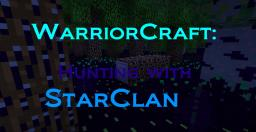 WarriorCraft: Hunting with StarClan (Version 1.0) (UPDATING SOON) Minecraft Texture Pack