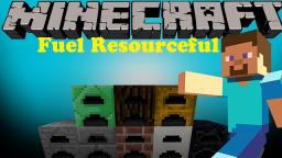 Fuel Resourceful 1.1 Beta Forge Minecraft Mod