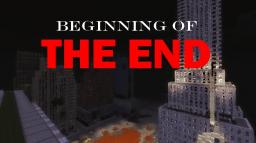 Beginning of the End Minecraft Map & Project
