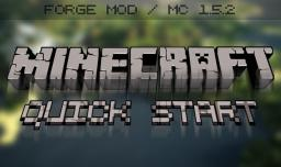 [FORGE] Quick Start Mod Minecraft Mod