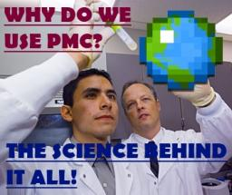 Why do we Use PMC? - The Science Behind it All Minecraft Blog